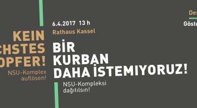 Aufruf zur Demo am 6.4. in Kassel | Kein nächstes Opfer! NSU-Komplex auflösen! | Bir kurban daha istemiyoruz! NSU kompleksi dağıtılsın!